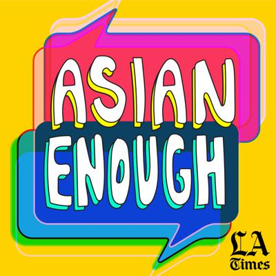 """From the Los Angeles Times, """"Asian Enough"""" is a podcast about being Asian American -- the joys, the complications and everything else in between. In each episode, hosts Jen Yamato and Frank Shyong invite celebrity guests to share their personal stories and unpack identity on their own terms. They explore the vast diaspora across cultures, backgrounds and generations, share """"Bad Asian Confessions,"""" and try to expand the ways in which being Asian American is defined. New episodes drop every Tuesday."""